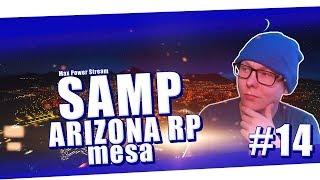 GTA SAMP ARIZONA RP MESA #14 стрим + вебка самп рп