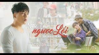 Trailer Nếu Ta Ngược Lối | Châu Khải Phong, Mạc Văn Khoa