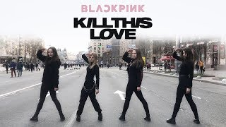 [K-POP IN PUBLIC, UKRAINE] BLACKPINK (블랙핑크) - 'Kill This Love' __ dance cover by CBN (시비엔)