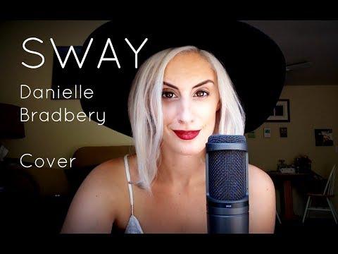 Sway - Danielle Bradbery Cover