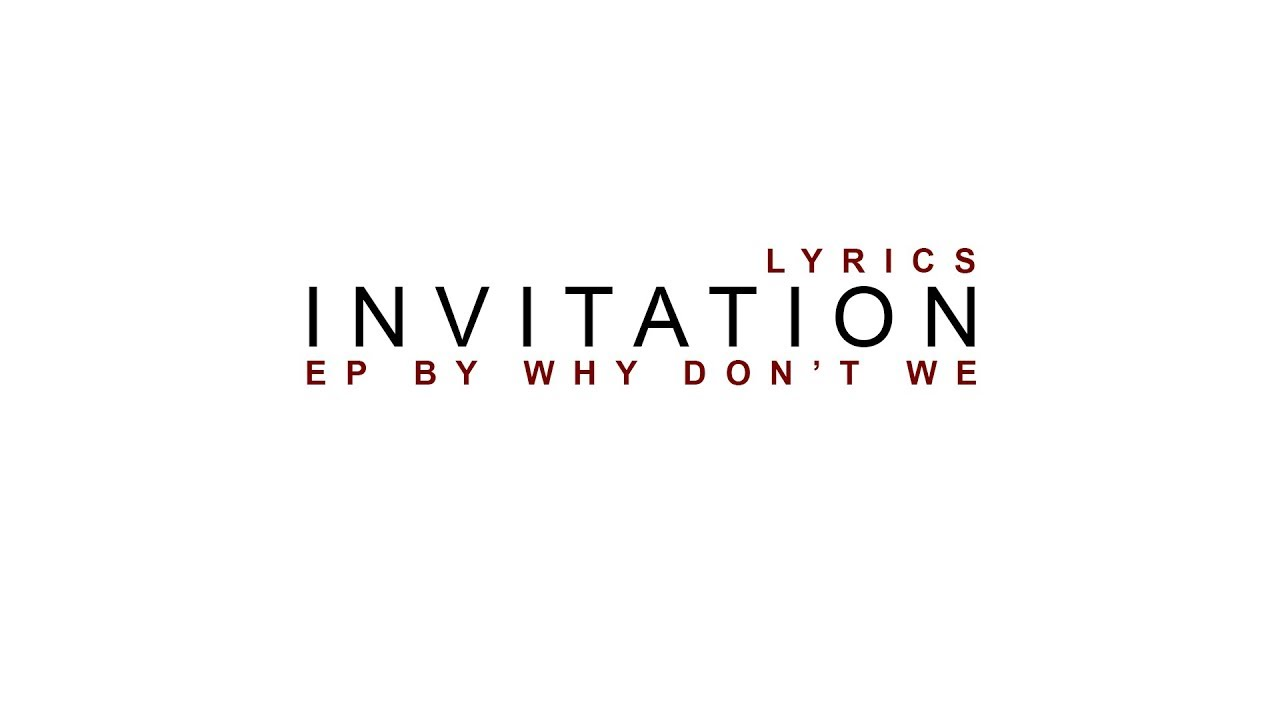 Invitation why dont we lyrics youtube invitation why dont we lyrics stopboris Gallery