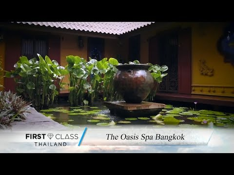 First Class Thailand EP.23 - The Oasis Spa Bangkok (1/3)
