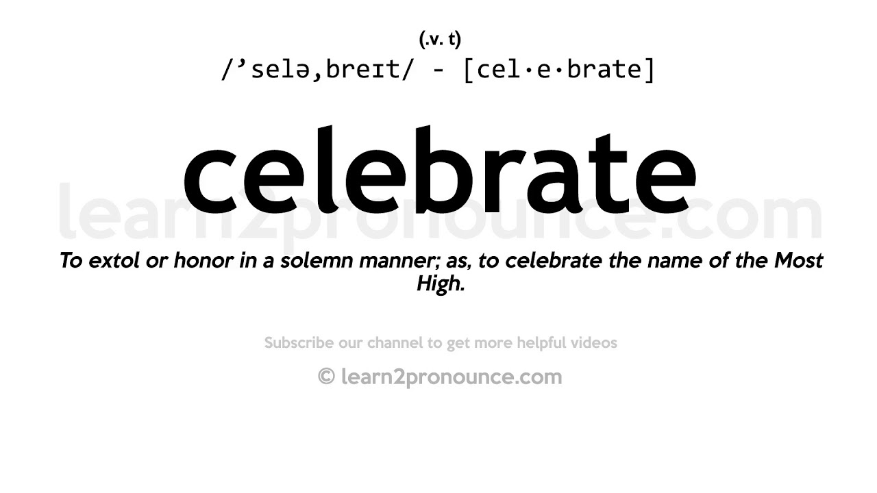 Pronunciation of Celebrate  Definition of Celebrate