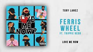 Tory Lanez Ferris Wheel Ft  Trippie Redd Love Me Now (HQ) AUDIO