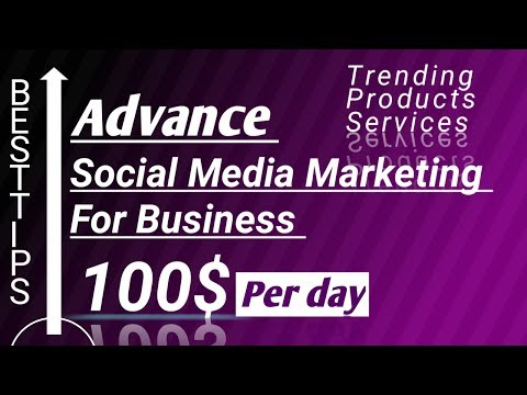 ADVANCE Social Media Marketing for Business|Find Trending products -services|marketing strategy