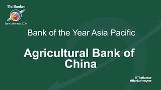 Bank of the Year 2019 - Asia Pacific Winner: Agricultural Bank of China