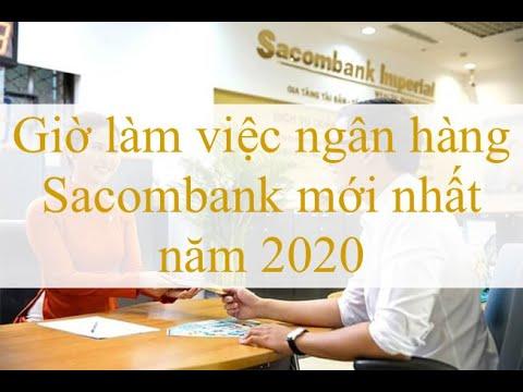 Giờ làm việc ngân hàng Sacombank mới nhất năm 2020