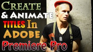 How to Create & Animate Titles in Adobe Premiere Pro