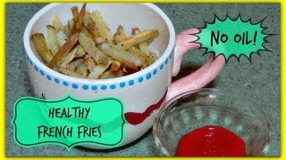 Healthy Baked French Fries (no Oil) │ Jill Stewardson