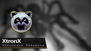 XtronX - Arachnoid Paranoia [FREE DOWNLOAD]