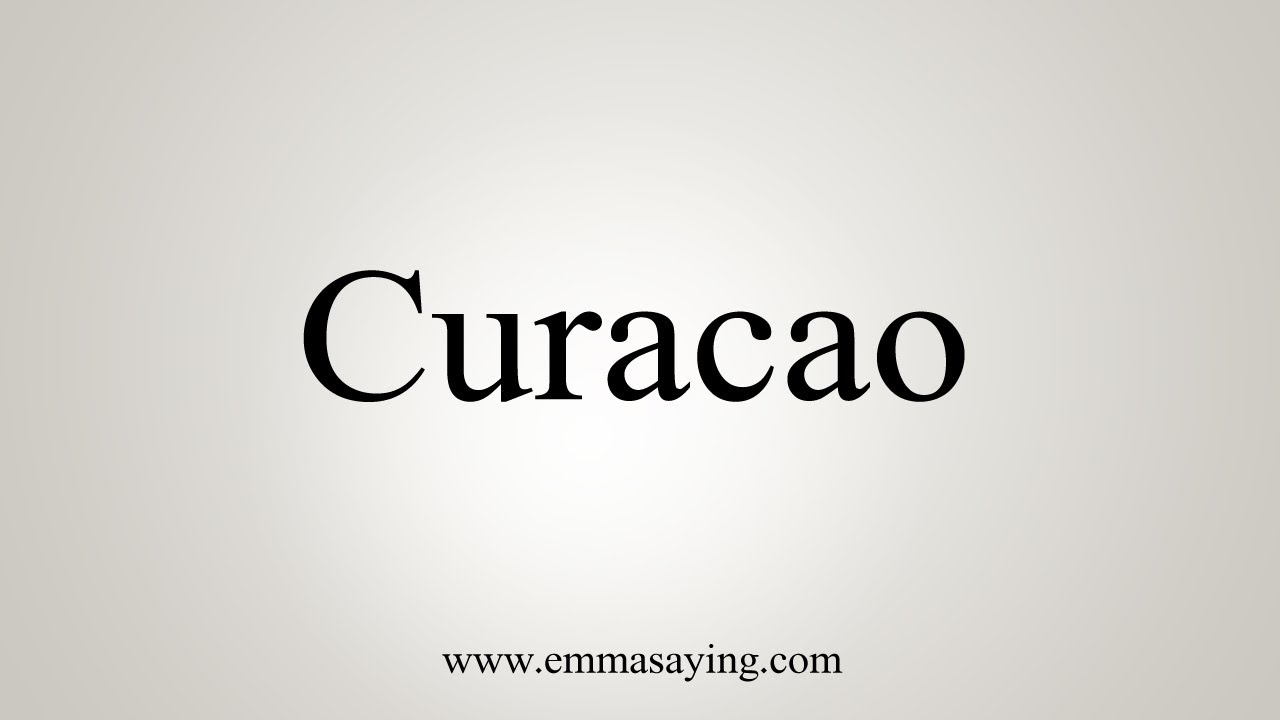How To Say Curacao