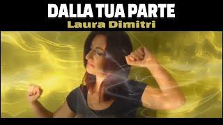 DALLA TUA PARTE - Laura Dimitri