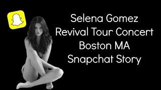 Selena Gomez Revival Concert Boston MA (5/28/16) Snapchat
