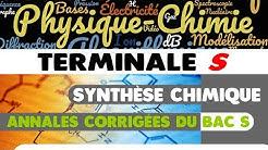 SYNTHÈSE CHIMIQUE - ANNALES CORRIGÉES DU BAC S