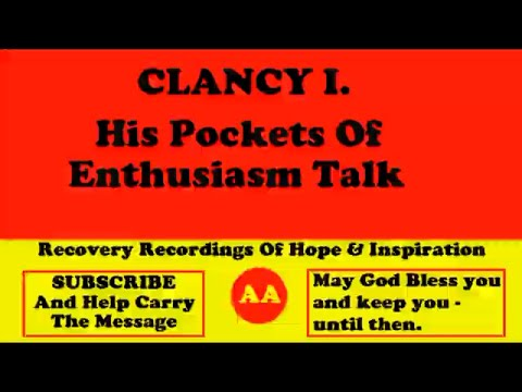 AA Speaker Clancy I. His AA Recovery Talk On Pockets Of Enthusiasm