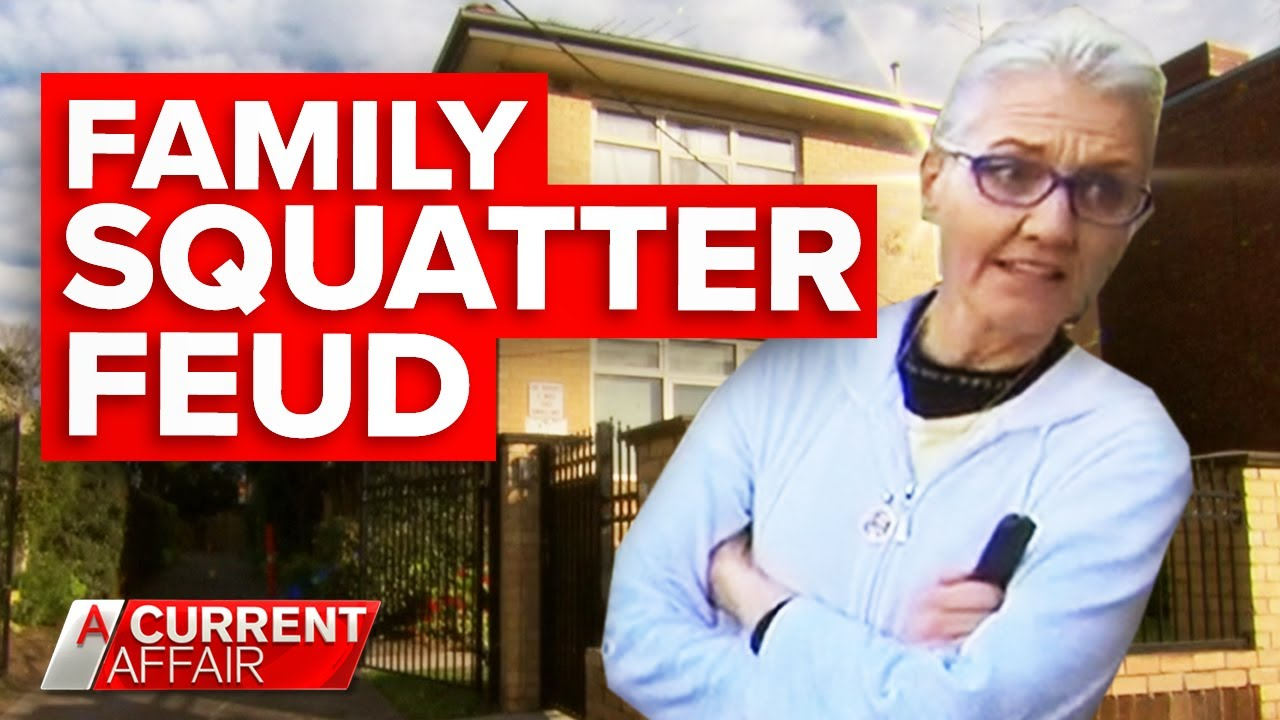 Woman accused of squatting in her father's house | A Current Affair
