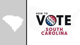 How To Vote In South Carolina 2020