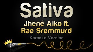 Jhené Aiko ft. Rae Sremmurd - Sativa (Karaoke Version)