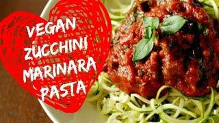 Vegan Zucchini Pasta + Marinara Sauce | Healthy Recipe