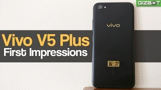 Vivo V5 Plus First Impressions - GIZBOT