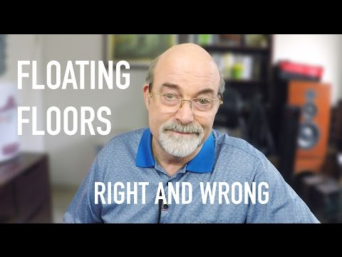 Floating Floors - Right and Wrong