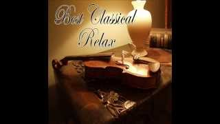 Best Classical Relax - Perfect Relax with Chopin, Mozart, Mendelssohn...