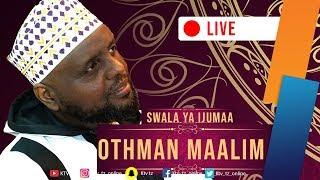 Live Khutbah Na Swala Ya Ijumaa  Sheikh Othman Maalim
