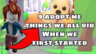 9 Things we ALL did WHEN WE FIRST STARTED ADOPT ME! 😂| Roblox 2020