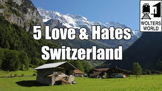 Visit Switzerland: 5 Things You Will Love & Hate About Visiting Switzerland thumbnail