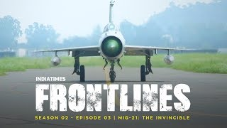 Indiatimes | Frontlines S02E04: MiG-21: The Invincible Multi-Role Aircraft