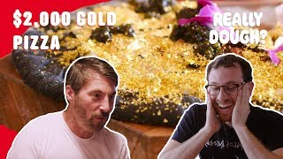 $2,000 Gold Pizza: Worth the Money? || Really Dough?