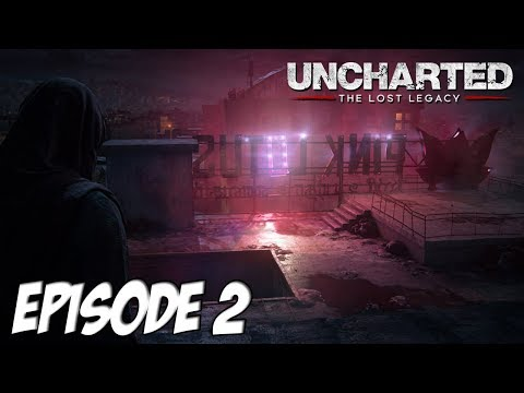 Uncharted : The Lost Legacy - Infiltration | Episode 2