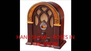 Watch Hank Snow Roses In The Snow video