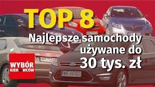 Top 8 -  Najlepsze samochody używane do 30 tys. zł