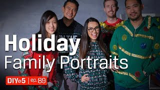 Photography Tips - 4 Tips for the Best Holiday Family Portrait - DIY in 5 Ep 89