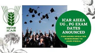 ICAR EXAM DATES |ADMIT CARD|UG|PG| JRF | SRF |P.hD| UPDATE | AGRI PEDIA|