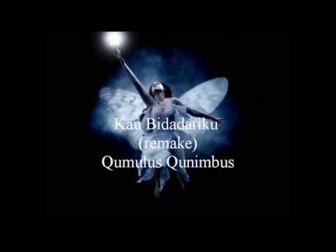 Kau Bidadariku (remake)  Qumulus Qunimbus