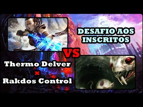 THERMO-DELVER x RAKDOS CONTROL [DESAFIO AOS INSCRITOS]