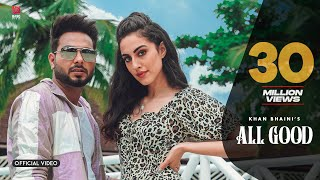 Khan Bhaini : All Good (4k Video) Ikky | Tru Makers | Latest Punjabi Songs 2020 | New Punjabi Songs