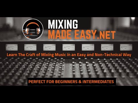How To Mix | Mixing Training | Mixing Made Easy.net