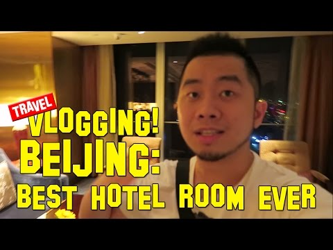 BEIJING ep1 | Best Hotel Room Ever!