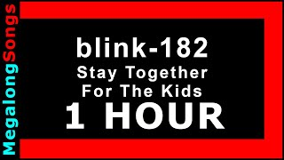blink-182 - Stay Together For The Kids [1 HOUR]