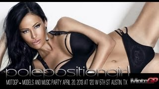 polepositiongirl motogp models and music party april 20 2013 at 120 w 5th st austin texas