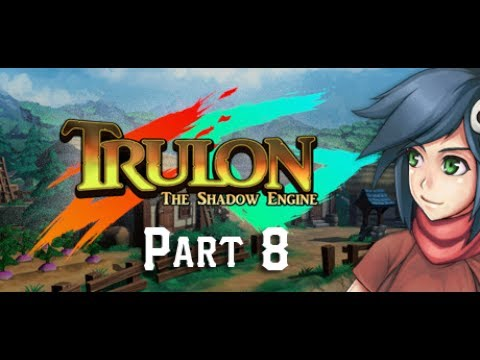 Game Time w/Kain: Trulon: The Shadow Engine - Part 8