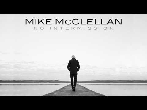 Mike McClellan - A Long Time Comin'