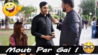 Par gai mout - funny answers by girls| Zahid nazir| Lahore Pakistan