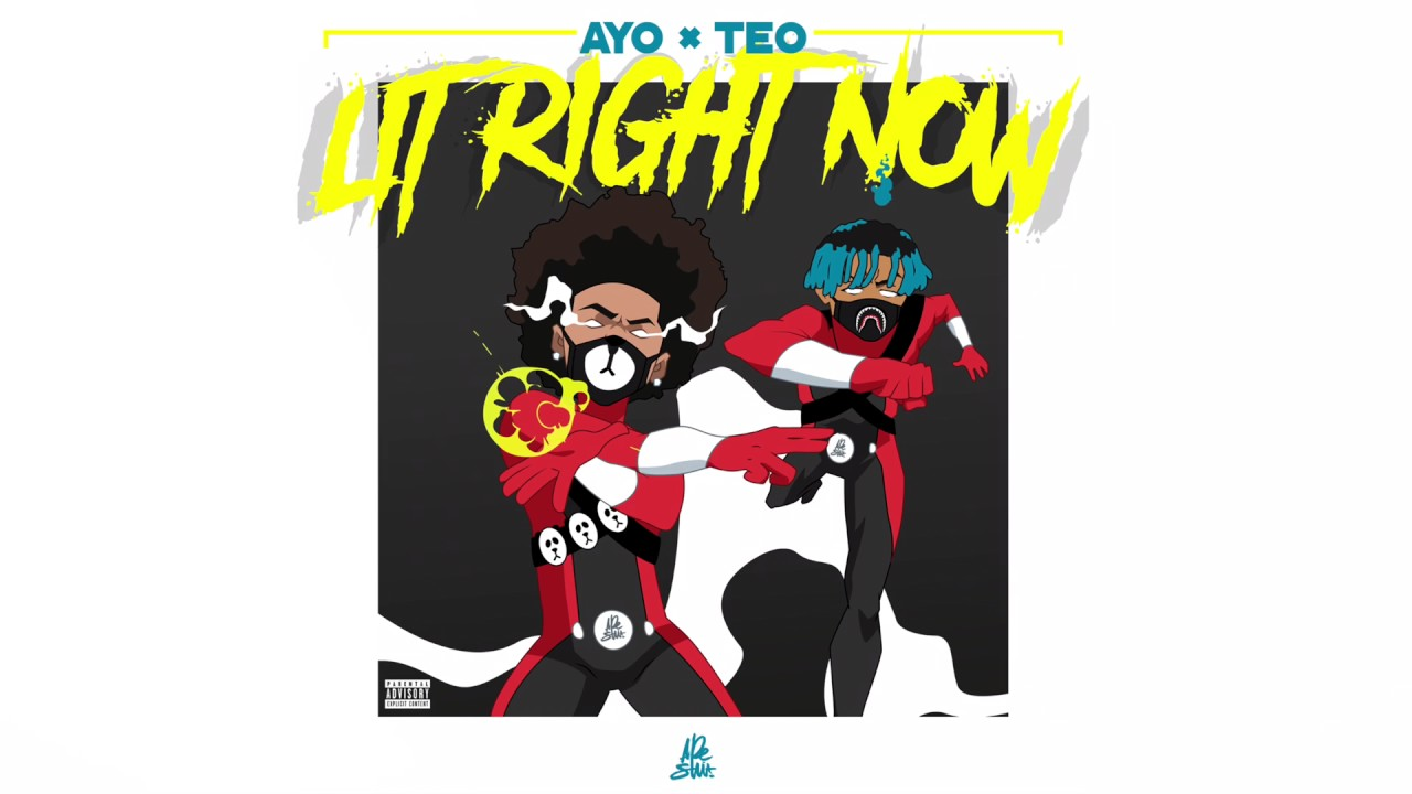 Ayo & Teo - Lit Right Now (PROD. BL$$D) #1