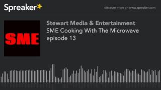 SME Cooking With The Microwave episode 13 (part 1 of 8)