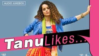 Tanu Likes | Bollywood Songs | Audio Jukebox