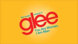 You Are Woman, I Am Man - Glee Cast [HD FULL STUDIO]